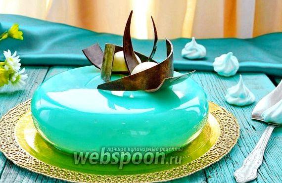 Муссовый торт рецепт с зеркальной глазурью рецепт с фото